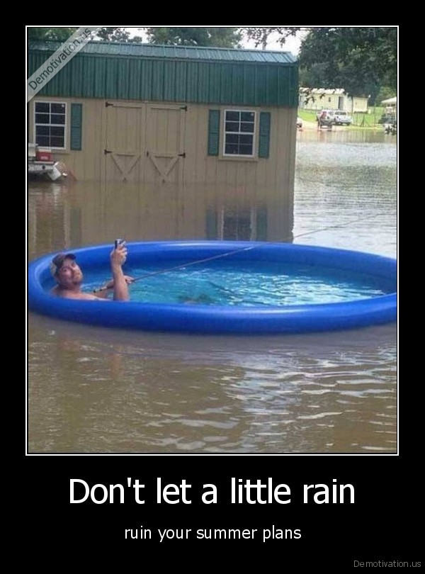 Don't let a little rain
