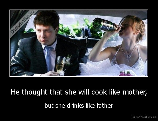 He thought that she will cook like mother,