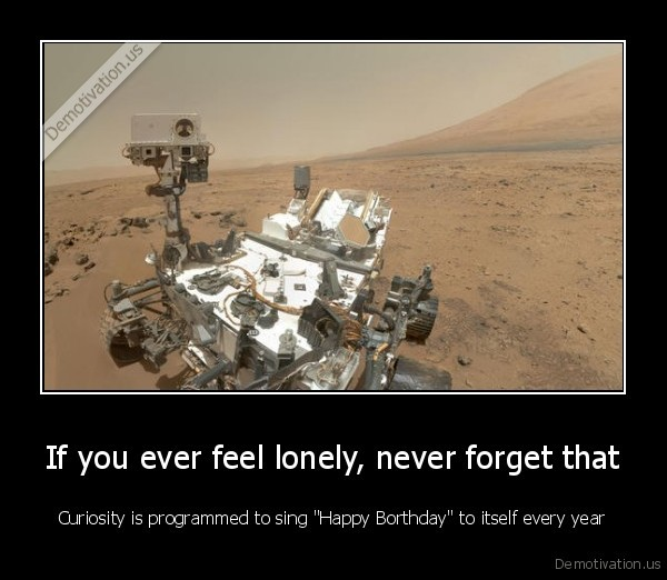 If you ever feel lonely, never forget that
