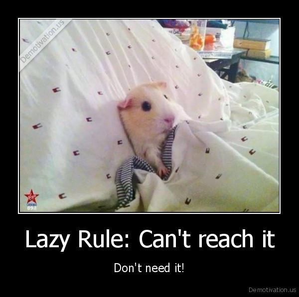 Lazy Rule: Can't reach it