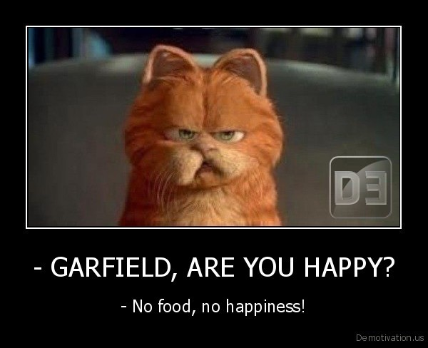- GARFIELD, ARE YOU HAPPY?