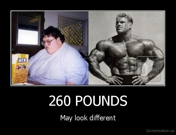 demotivation.us_260-POUNDS-May-look-different_133831988933.jpg