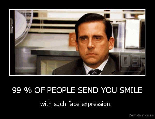 99 % OF PEOPLE SEND YOU SMILE