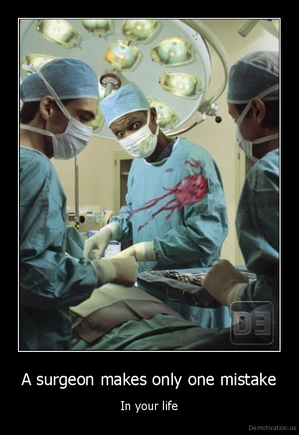 A surgeon makes only one mistake