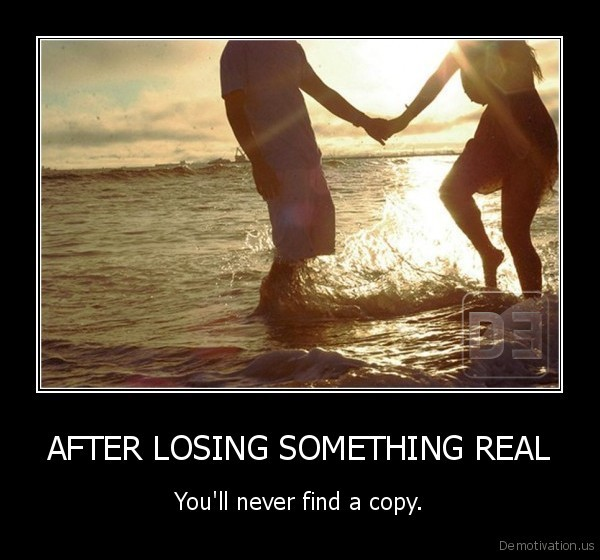 AFTER LOSING SOMETHING REAL