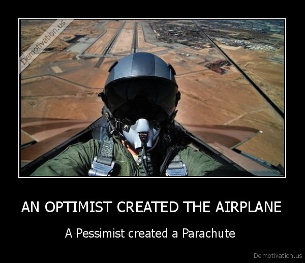 AN OPTIMIST CREATED THE AIRPLANE
