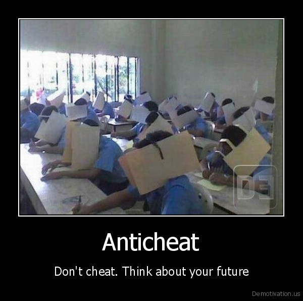 Anticheat - Don't cheat. Think about your future