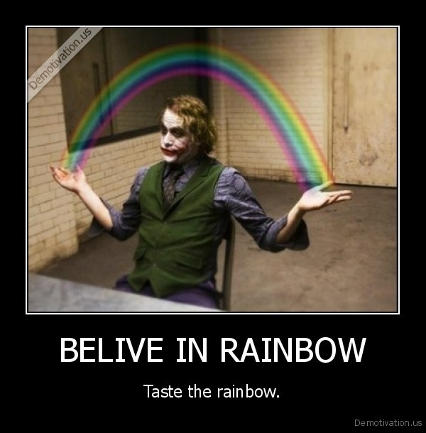 BELIVE IN RAINBOW