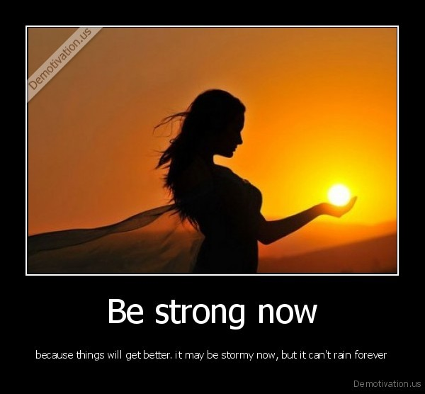 Be strong now