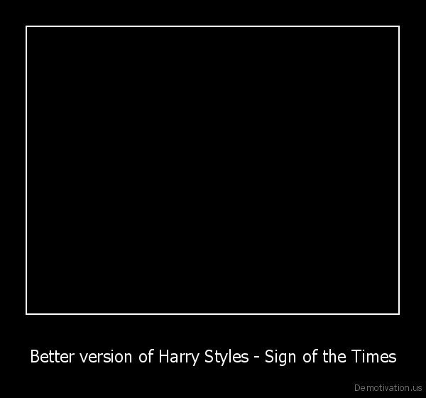 budg,harry, styles,sign, of, the, times