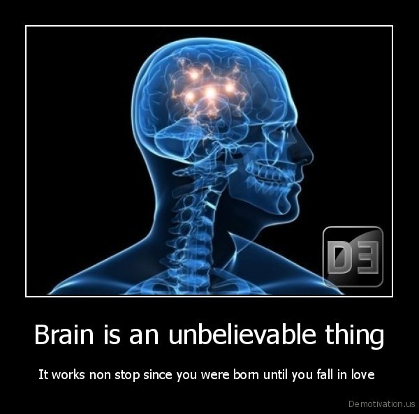 Brain is an unbelievable thing
