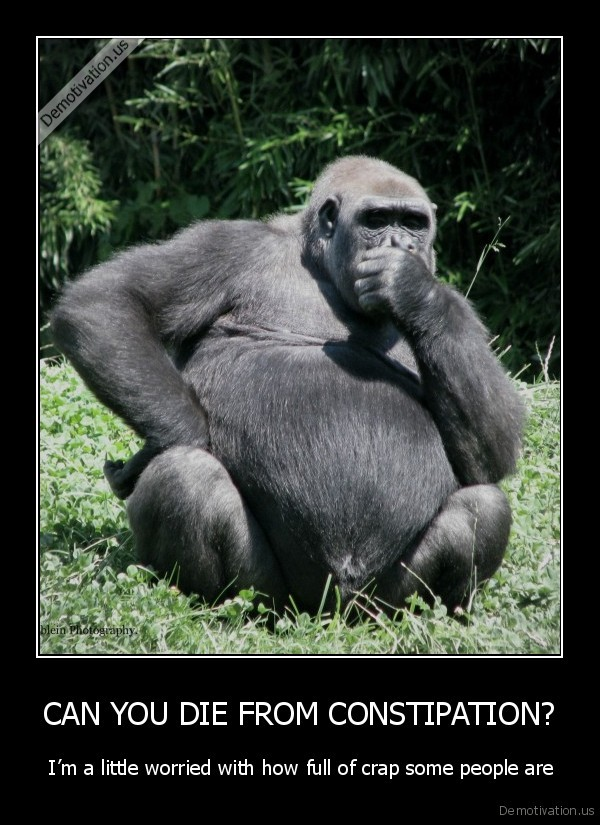 Can You Die From Constipation Demotivation Us