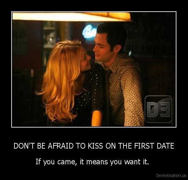 Do you have to kiss on the first date