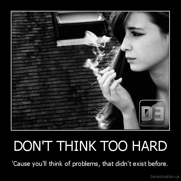 DON'T THINK TOO HARD