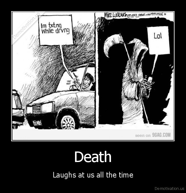 Death - Laughs at us all the time