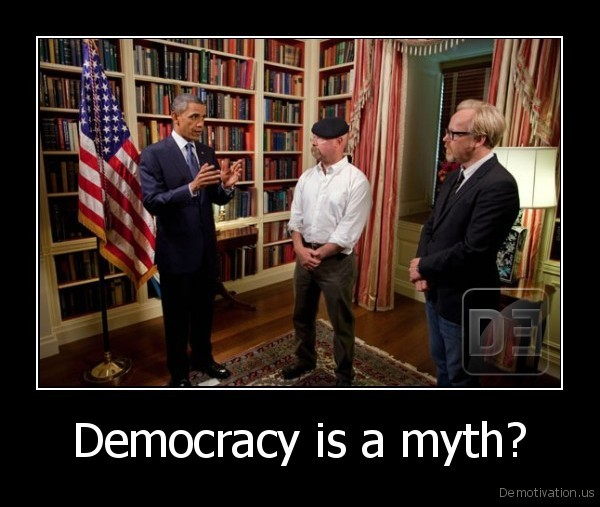 Democracy is a myth?