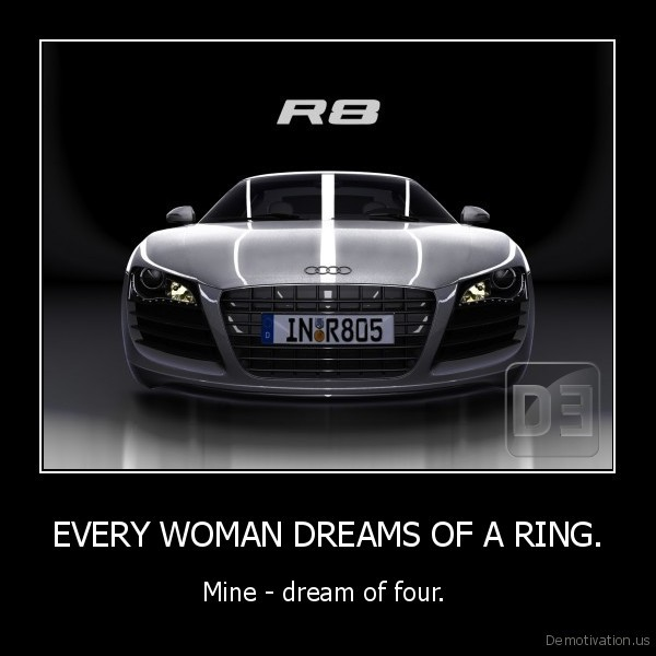 EVERY WOMAN DREAMS OF A RING.