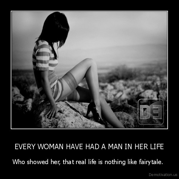 EVERY WOMAN HAVE HAD A MAN IN HER LIFE