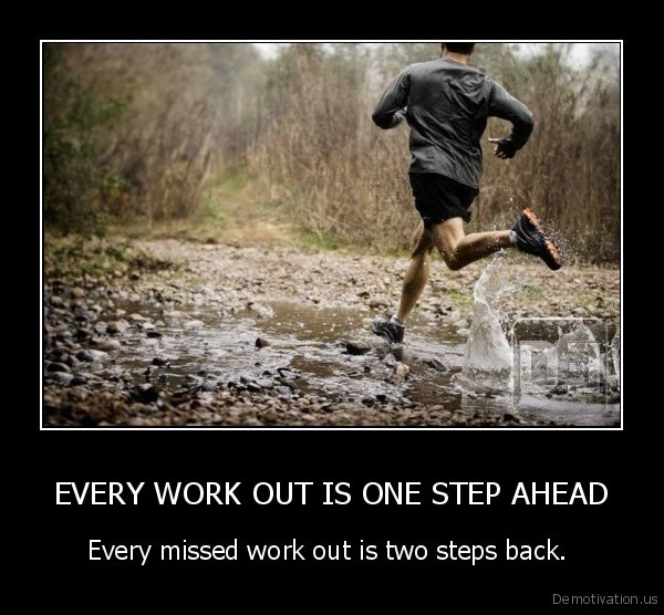 EVERY WORK OUT IS ONE STEP AHEAD