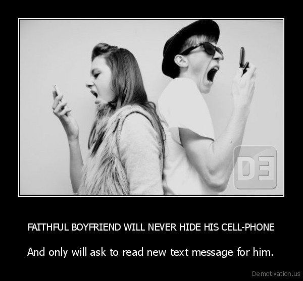 FAITHFUL BOYFRIEND WILL NEVER HIDE HIS CELL-PHONE