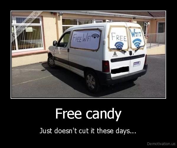 [Image: demotivation.us_Free-candy-Just-doesnt-c...290989.jpg]