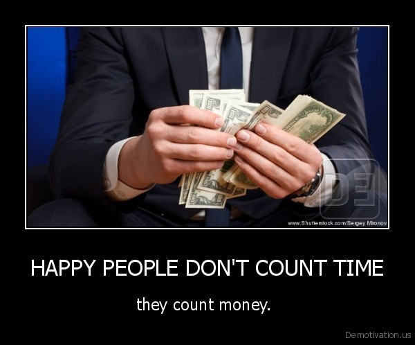 HAPPY PEOPLE DON'T COUNT TIME