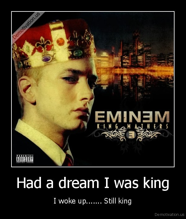 Had a dream I was king