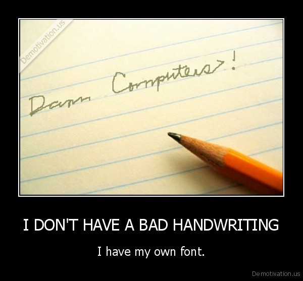 Image result for i dont have bad handwriting