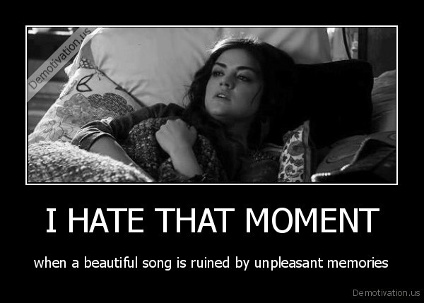 I HATE THAT MOMENT