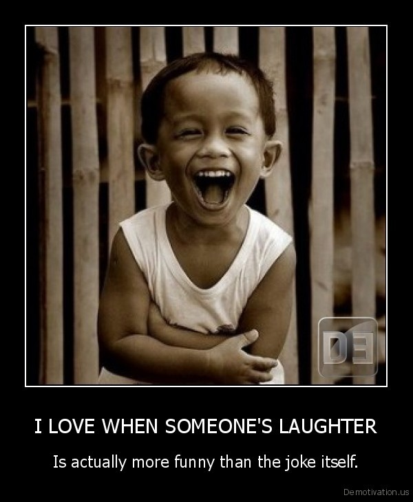 I LOVE WHEN SOMEONE'S LAUGHTER