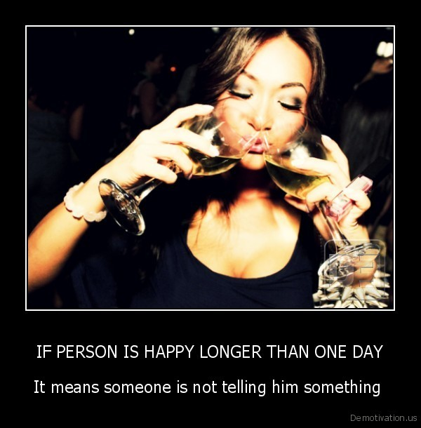 IF PERSON IS HAPPY LONGER THAN ONE DAY