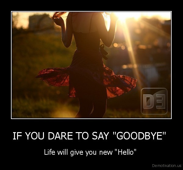 "IF YOU DARE TO SAY ""GOODBYE"""