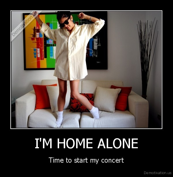 I'M HOME ALONE - Time to start my concert
