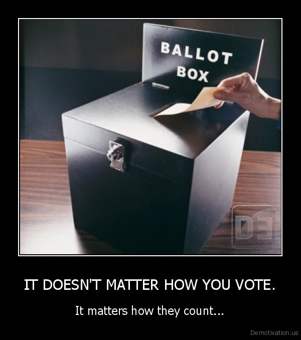 IT DOESN'T MATTER HOW YOU VOTE.