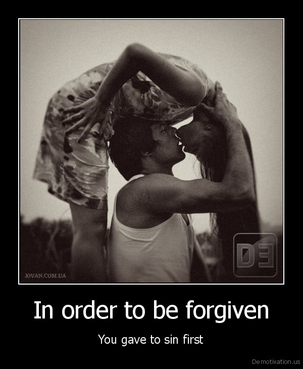 In order to be forgiven