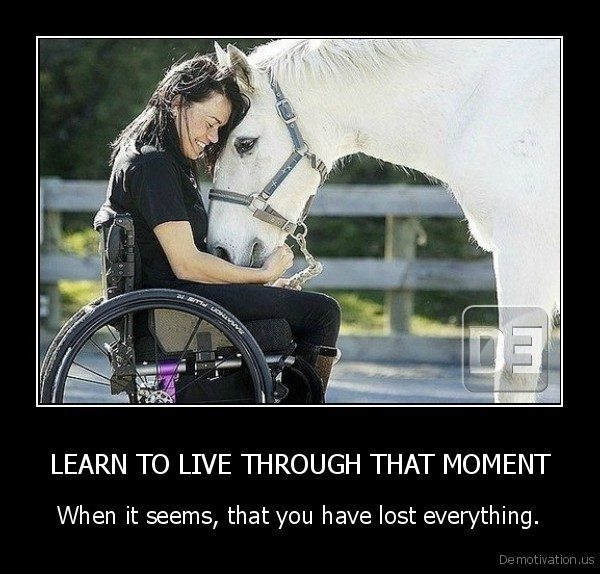 LEARN TO LIVE THROUGH THAT MOMENT