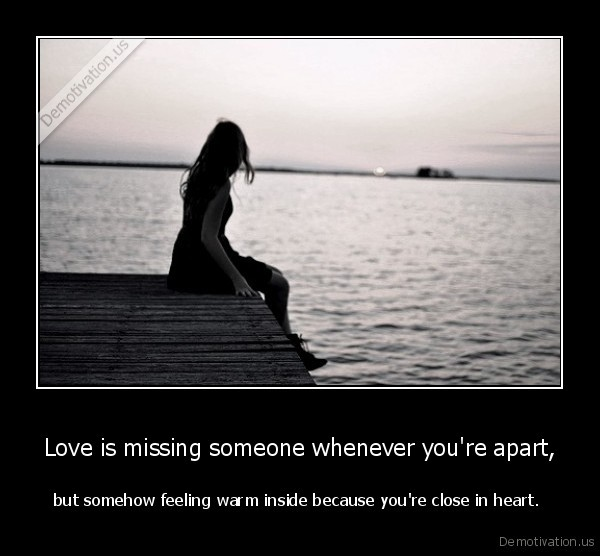 love,missing,apart,close,heart