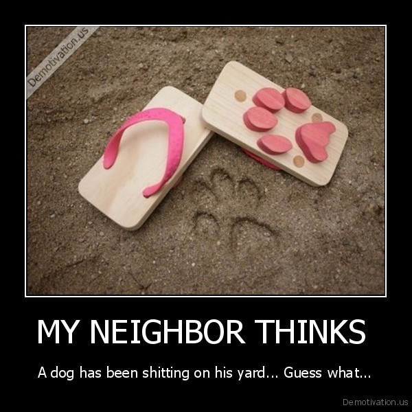 MY NEIGHBOR THINKS