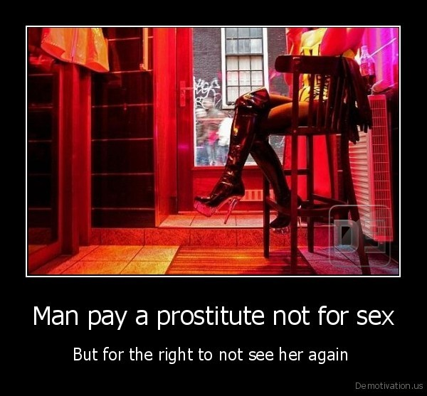Man pay a prostitute not for sex