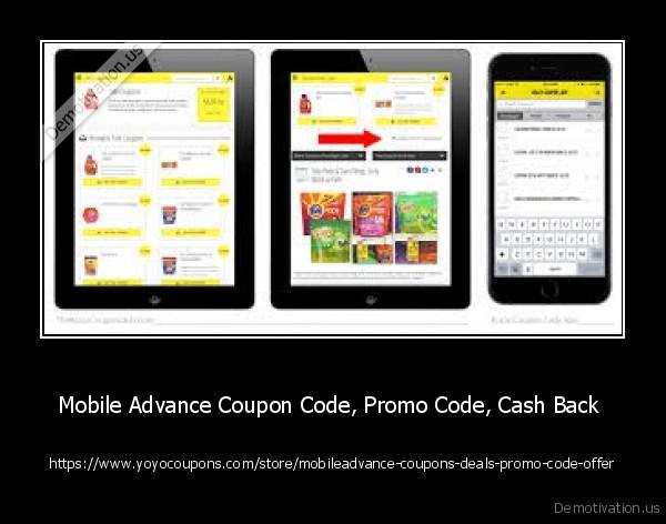 Mobile Advance Coupon Code Promo Code Cash Back Demotivation Us
