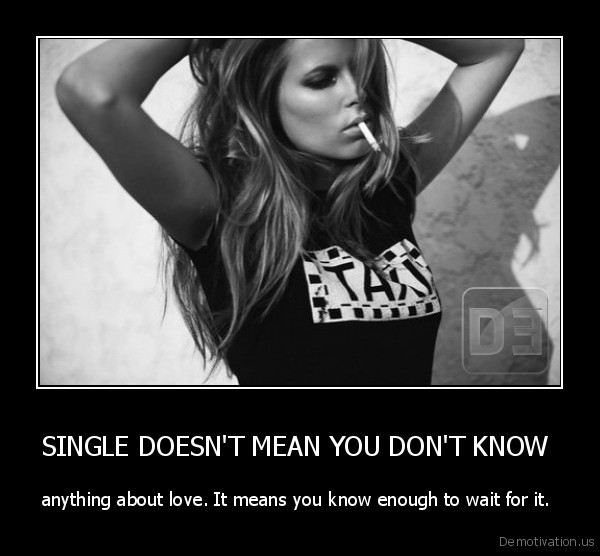 SINGLE DOESN'T MEAN YOU DON'T KNOW
