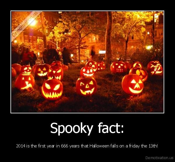 Spooky fact: | Demotivation.us