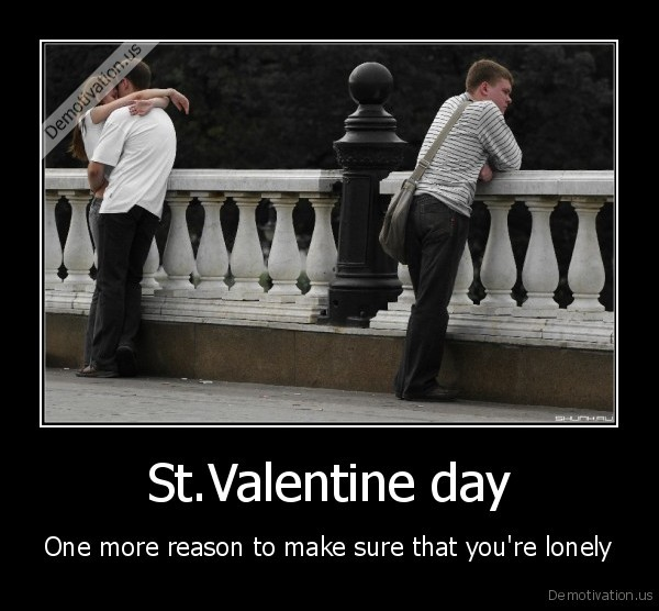 Loneliest,st.valentine, Day
