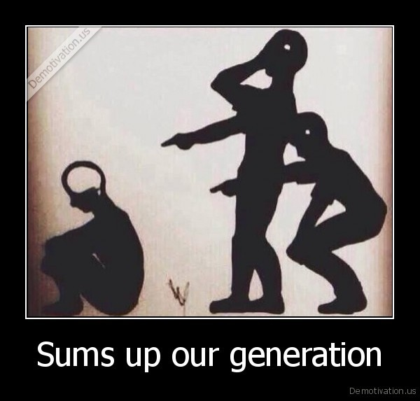 demotivation.us_Sums-up-our-generation-_