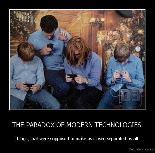 THE PARADOX OF MODERN TECHNOLOGIES