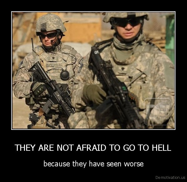 THEY ARE NOT AFRAID TO GO TO HELL