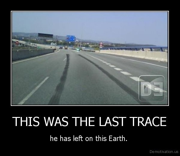 THIS WAS THE LAST TRACE