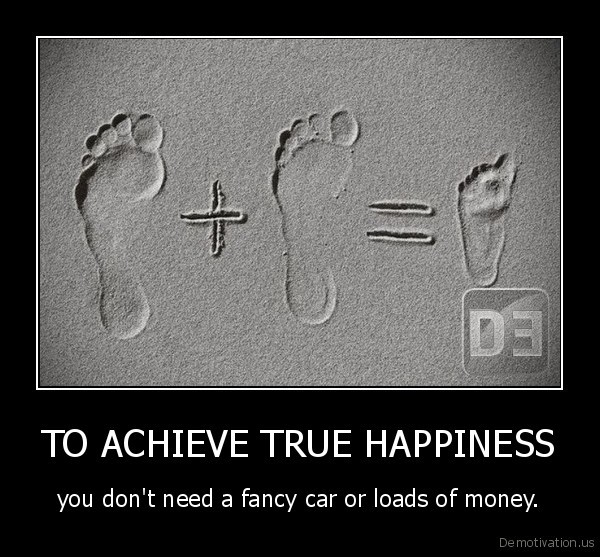 TO ACHIEVE TRUE HAPPINESS