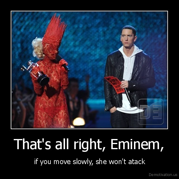That's all right, Eminem,