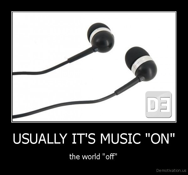 "USUALLY IT'S MUSIC ""ON"""